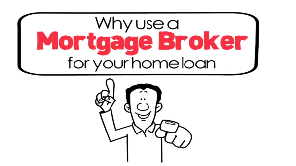 Why use a Mortgage Broker for your next Home Loan